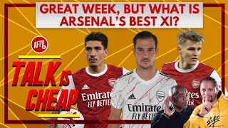 Great Week, But What Is Arsenal's Best XI? | Talk Is Cheap Ft. Laurie & Curtis