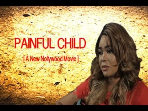 Download Painful Child 1| KEN ERICS | RACHEL OKONKWO - New 2018 Latest Nollywood Movie [BLOCKBUSTER]