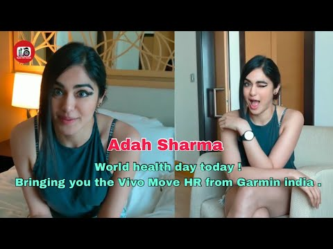 Adah Sharma | World health day today !  Bringing you the Vivo Move HR from Garmin india .