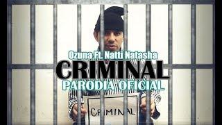 PARODIA CRIMINAL - OZUNA FT. NATTI NATASHA