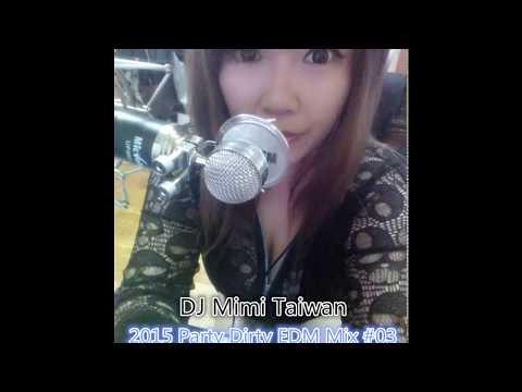 DJ Mimi Taiwan   2015 Party Dirty EDM MIX #03