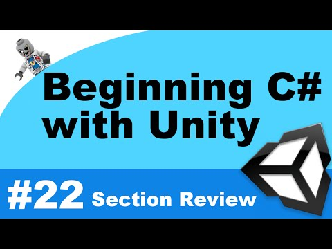 Beginning C# with Unity - Part 22 - Section Overview: Intermediate Object Oriented Programming