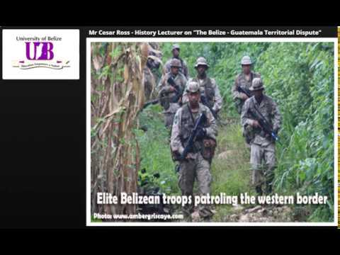 Belize Guatemala Territorial Dispute - Cesar Ross