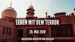 Leben mit dem Terror | 28. Mai 2010 | Augenzeugen berichten