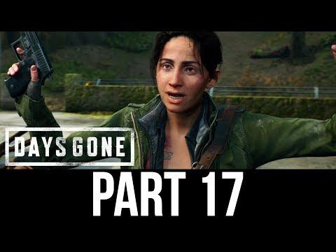 DAYS GONE Part 17 Gameplay Walkthrough - I GOT A JOB FOR YOU  (Full Game)