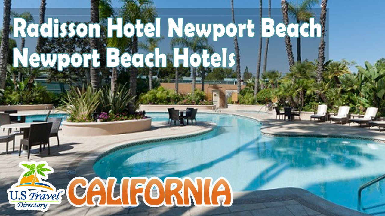 Radisson Hotel Newport Beach Hotels California