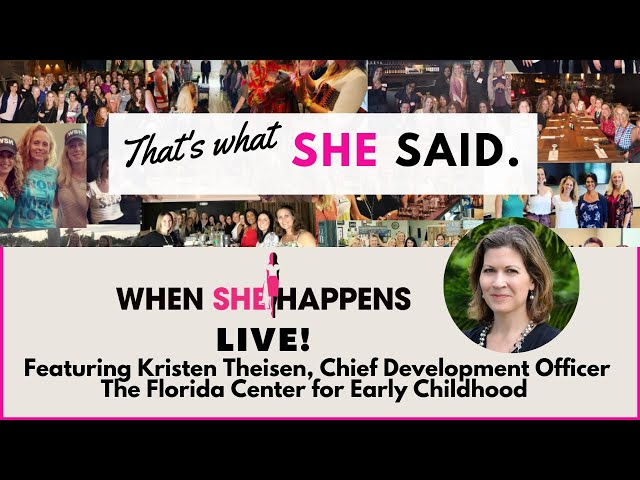 That's What She Said, featuring Kristen Theisen, The Florida Center for Early Childhood