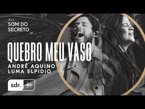 André Aquino – Quebro Meu Vaso ft. Luma Elpídio