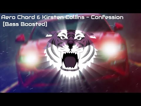 Aero Chord & Kirsten Collins - Confession [Bass Boosted]