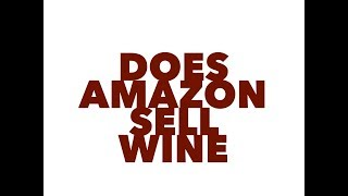 Does amazon sell wine - red, white and sparkling