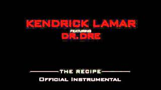 Kendrick Lamar ft. Dr. Dre - The Recipe [Official Instrumental] [With Download Link]