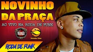 MC Novinho da Praça :: Apresentação Ao Vivo na Roda de Funk :: Especial