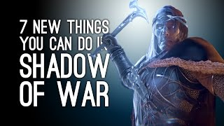 Shadow of War Gameplay: 7 New Things You Can Do in Shadow of Mordor 2