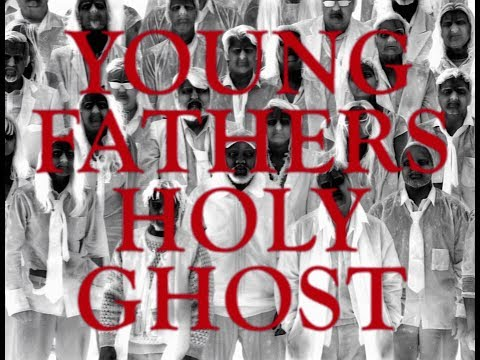 Young Fathers - Holy Ghost (Official Video)