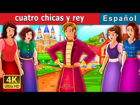 Cuatro Chicas Y Rey | Four Girls And The King Story | Cuentos De Hadas Españoles