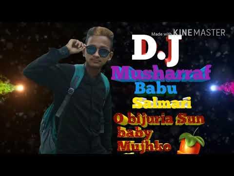 O bijuria Sun baby Mujhko Chun DJ Musharraf Babu salmari