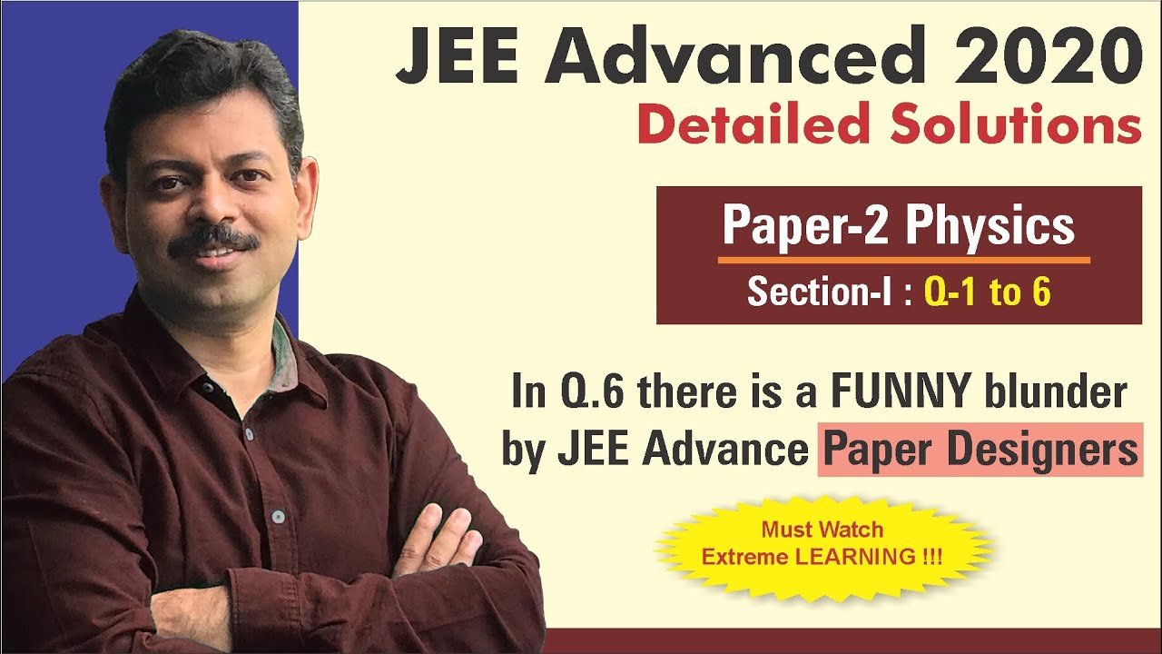 JEE Advanced 2020 Physics Solutions (Paper 2) | Q. 1 to 6
