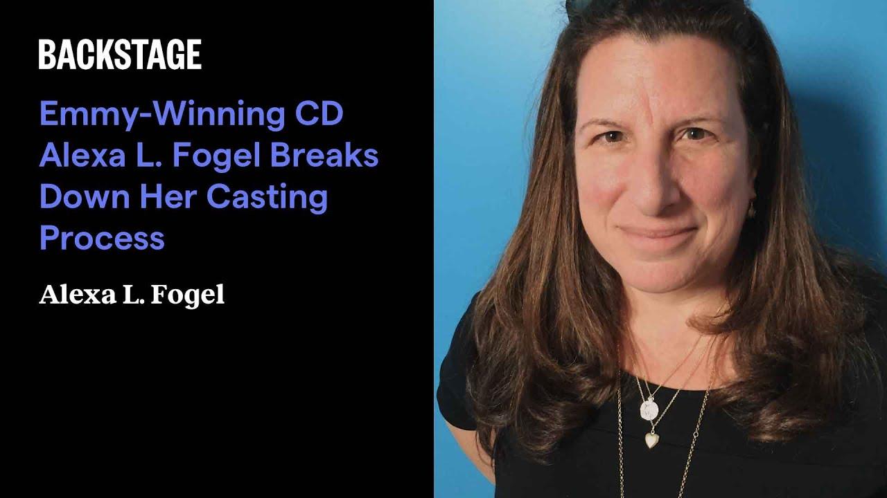 Emmy-Winning CD Alexa L. Fogel Breaks Down Her Casting Process
