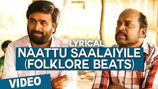 Naattu Saalaiyile (Folklore Beats) Song | Vetrivel | M.Sasikumar | Mia George | D.Imman