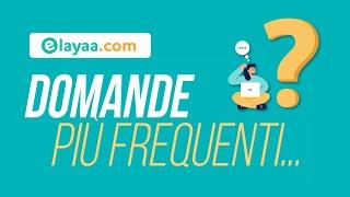 Elayaa.com | Domande Più Frequenti