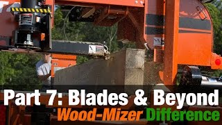 The Wood-Mizer Difference - Part 7: Wood-Mizer Blades & Everything Else