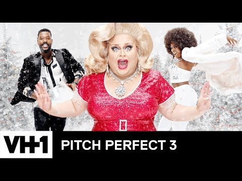 'Pitch Perfect 3' Holiday Music Video ft. Love & Hip Hop, RuPaul's Drag Race & More! | VH1