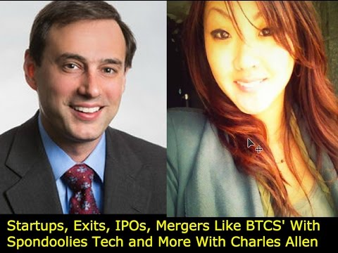 Startups, Exits, IPOs, Mergers Like BTCS' With Spondoolies Tech and More With Charles Allen