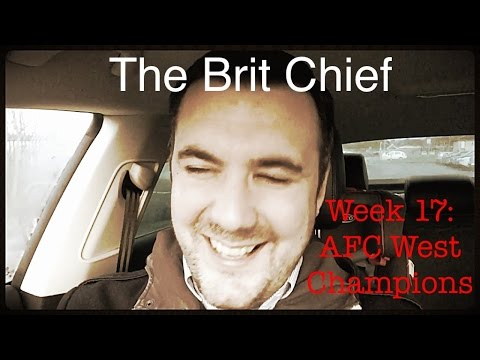 Week 17 - The Chiefs Win the AFC West - The Brit Chief