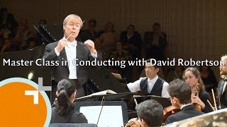 Master Class in Conducting with David Robertson