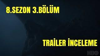 Game Of Thrones 8.Sezon 3.Bölüm Trailer İnceleme // Savaşta Neler Olacak ?