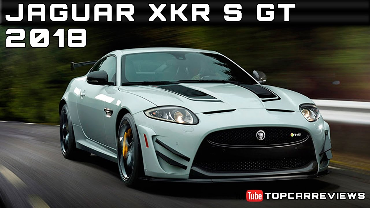 2018 jaguar s type. beautiful jaguar 2018 jaguar xkr s gt review rendered price specs release date and jaguar s type