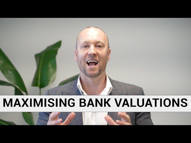 Maximising Bank Valuations!