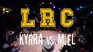 LRC - 1er Edition ELECTRO GUEST : MIEL ( Alliance Crew ) vs KYRRA ( Electro Street )