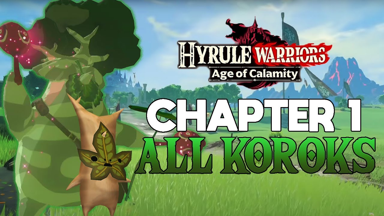 All 13 Korok Seeds In Chapter 1 Hyrule Warriors Age Of Calamity Youtube
