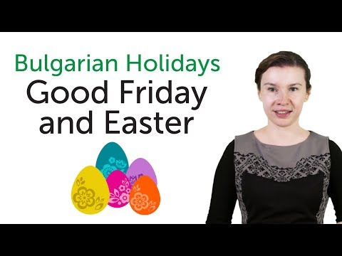 Learn Bulgarian Holidays - Good Friday and Easter - Разпети петък и Великден