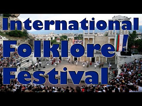 International Folklore Festival - Plovdiv, Bulgaria