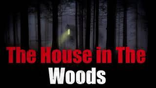 Creepy Terrifying House Woods