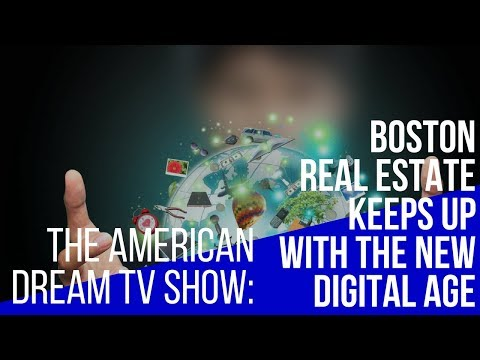 The American Dream - Boston Real Estate Keeps Up with the New Digital Age