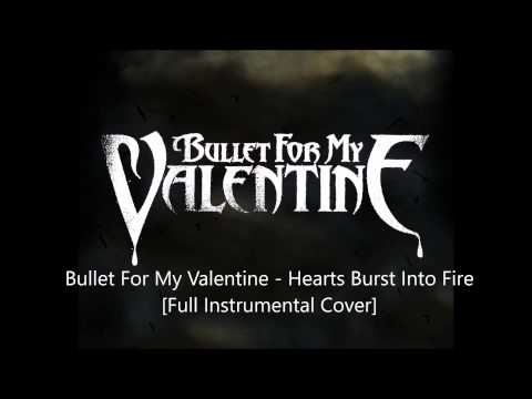 Bullet For My Valentine -  Hearts Burst Into Fire [Full Instrumental Cover]