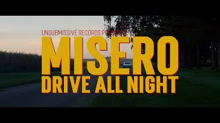 MISERO - Drive All Night (Official Video)