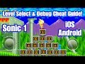Sonic 1 | iOS & Android | Level Select & Debug Cheat Code Guide!