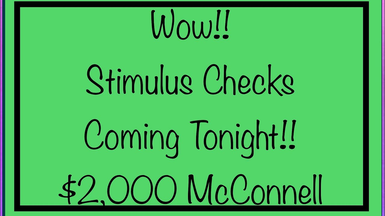 Wow! Stimulus Checks Coming Tonight! $2,000 McConnell Stimulus Check Counter Offer
