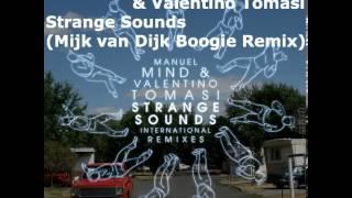 Manuel Mind & Valentino Tomasi -- Strange Sounds (Mijk van Dijk Boogie Remix)