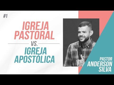 Igreja Pastoral X Igreja Apostólica - Pastor Anderson Silva