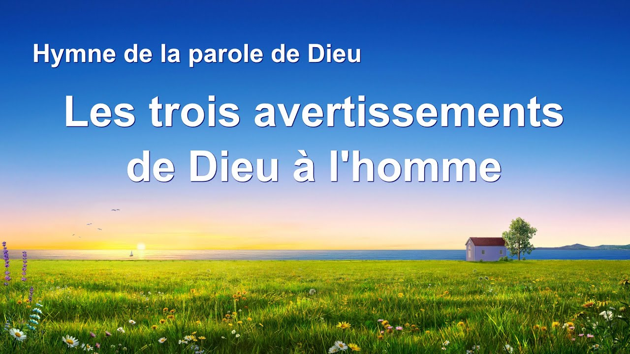 Cantique en français 2020 « Les trois avertissements de Dieu à l'homme »