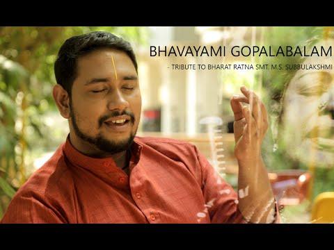 BHAVAYAMI GOPALABALAM |
