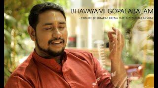 BHAVAYAMI GOPALABALAM | R.P SHRAVAN | Tribute to Smt. M.S.Subbulakshmi