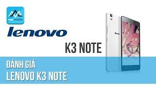 Đánh giá Lenovo K3 Note - Vô địch trong tầm giá 4tr