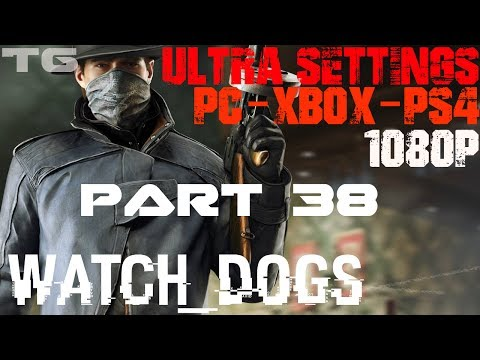 Watch Dogs Gameplay Walkthrough Part 38 Ultra 1080P PC/Xbox/PS4