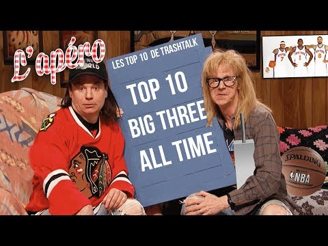 Top 10 Meilleurs Big Three All-Time
